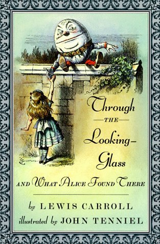 Through the Looking-Glass and What Alice Found There (Alice's Adventures in Wonderland, #2)