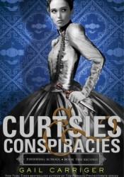 Curtsies & Conspiracies (Finishing School, #2) Pdf Book