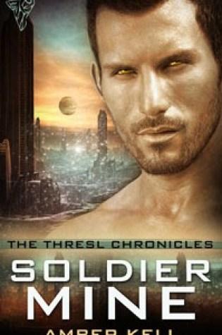 Soldier Mine (Thresl Chronicles, #1) Book Pdf ePub
