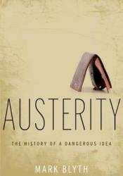 Austerity: The History of a Dangerous Idea Pdf Book