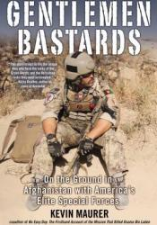 Gentlemen Bastards: On the Ground in Afghanistan with America's Elite Special Forces Pdf Book