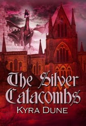 The Silver Catacombs (Elfblood, #2)