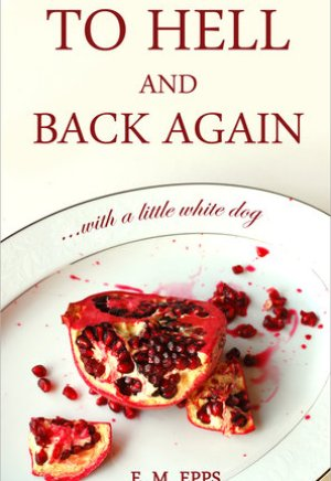 #Printcess review of To Hell and Back Again With a Little White Dog by E.M. Epps
