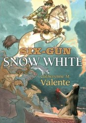 Six-Gun Snow White Pdf Book