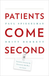 Patients Come Second: Leading Change by Changing the Way You Lead
