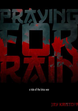 Praying For Rain (The Lotus Wars, #0.5)