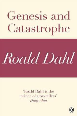 Genesis and Catastrophe