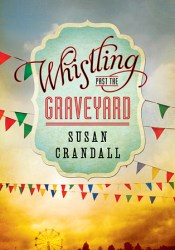 Whistling Past the Graveyard Pdf Book