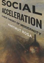 Social Acceleration: A New Theory of Modernity Pdf Book