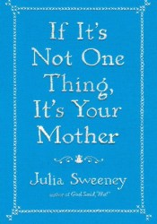 If It's Not One Thing, It's Your Mother Pdf Book