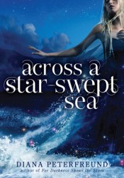 Across a Star-Swept Sea (For Darkness Shows the Stars, #2) Pdf Book