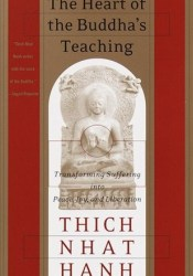 The Heart of the Buddha's Teaching: Transforming Suffering into Peace, Joy, and Liberation Pdf Book