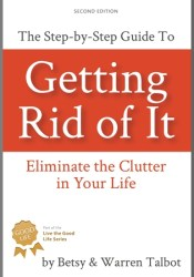 Getting Rid Of It: Eliminate the Clutter in Your Life Pdf Book