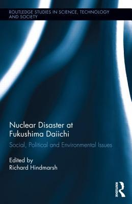 Nuclear Disaster at Fukushima Daiichi: Social, Political and Environmental Issues