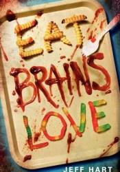 Eat, Brains, Love Pdf Book