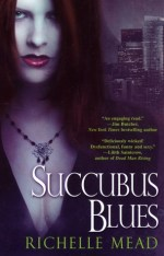 Book Review: Richelle Mead's Succubus Blues