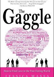 The Gaggle: How the Guys You Know Will Help You Find the Love You Want Pdf Book