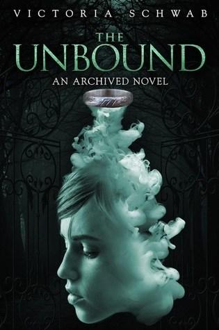 The Unbound (The Archived #2) – Victoria Schwab