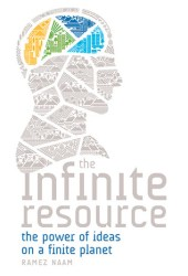 The Infinite Resource: The Power of Ideas on a Finite Planet Book Pdf