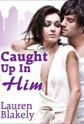 Caught Up in Him (Caught Up in Love, #0.25)