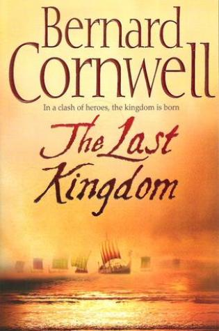 The Last Kingdom (The Saxon Stories #1) – Bernard Cornwell