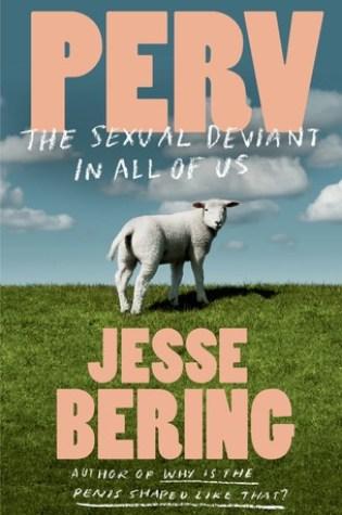 Perv: The Sexual Deviant in All of Us Book Pdf ePub