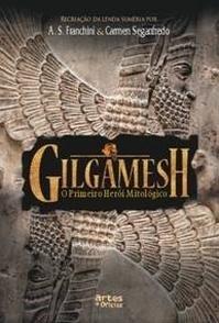 Gilgamesh - O Primeiro Herói Mitológico