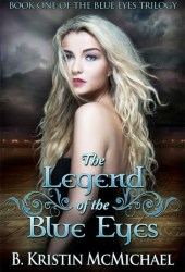 The Legend of the Blue Eyes (Blue Eyes Trilogy #1) Pdf Book