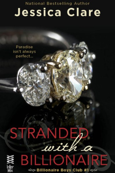 Stranded with a Billionaire (Billionaire Boys Club, #1)-Jessica Clare