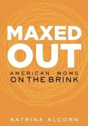 Maxed Out: American Moms on the Brink Pdf Book