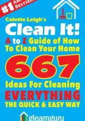 Clean It! A to Z Guide of How to Clean Your Home Pdf Book
