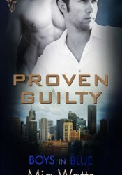 Proven Guilty (Boys in Blue, #5) Pdf Book