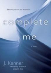 Complete Me (Stark Trilogy, #3) Pdf Book