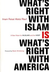 What's Right with Islam Is What's Right With America: A New Vision for Muslims and the West Pdf Book