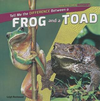Tell Me the Difference Between a Frog and a Toad