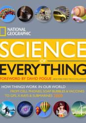 National Geographic Science of Everything: How Things Work in Our World Pdf Book
