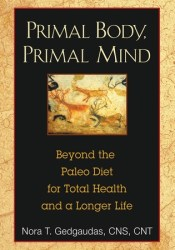 Primal Body, Primal Mind: Beyond Paleo for Total Health and a Longer Life Pdf Book