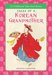 Tales of a Korean Grandmother: 32 Traditional Tales from Korea Pdf Book