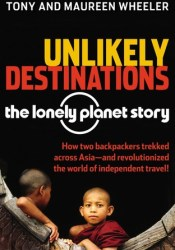 Unlikely Destinations: The Lonely Planet Story Pdf Book
