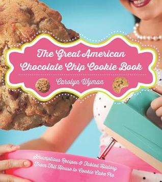 The Great American Chocolate Chip Cookie Book Book Cover