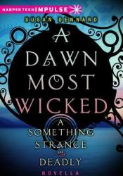 A Dawn Most Wicked (Something Strange and Deadly, #1.5) Pdf Book