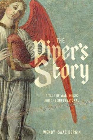 The Piper's Story: A Tale of War, Music, and the Supernatural Book Pdf ePub