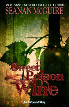 Sweet Poison Wine (Incryptid, #0.06)