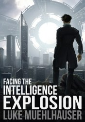 Facing the Intelligence Explosion Pdf Book