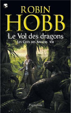 Le Vol des dragons (Les cités des anciens, #7)