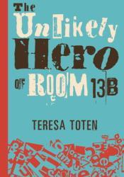 The Unlikely Hero of Room 13B Pdf Book