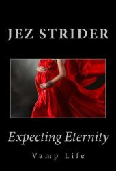 Expecting Eternity (Vamp Life, #2)