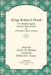 King Arthur's Death: The Middle English Stanzaic Morte Arthur and Alliterative Morte Arthure