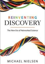 Reinventing Discovery: The New Era of Networked Science Pdf Book