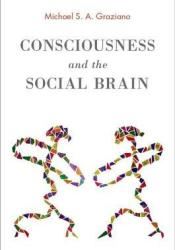 Consciousness and the Social Brain Pdf Book